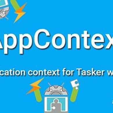 AppContext Will Improve the Application Context For Tasker With Xposed