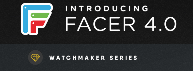 Facer Receives an Update to v4.0, Adds Watchmaker Series, HTML5 Widgets and More
