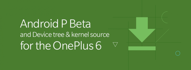 Android P beta for the OnePlus 6 is now available